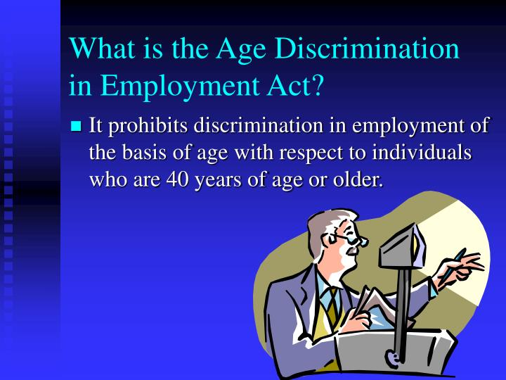 What is the Age Discrimination in Employment Act?
