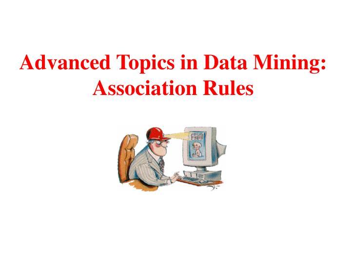 Advanced Topics in Data Mining: