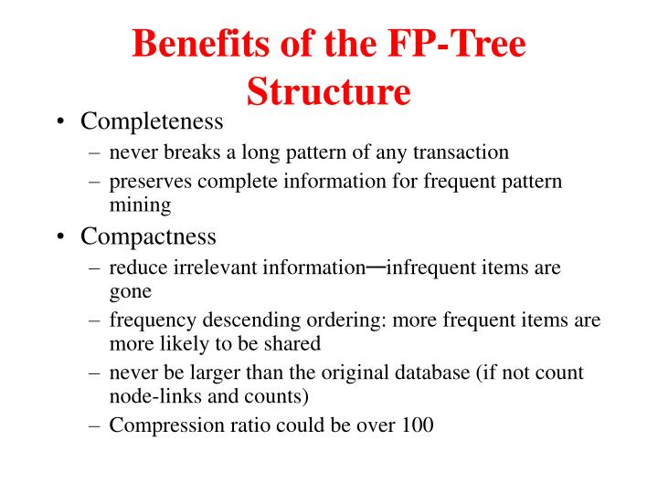 Benefits of the FP-Tree Structure