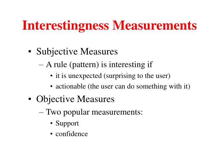 Interestingness Measurements