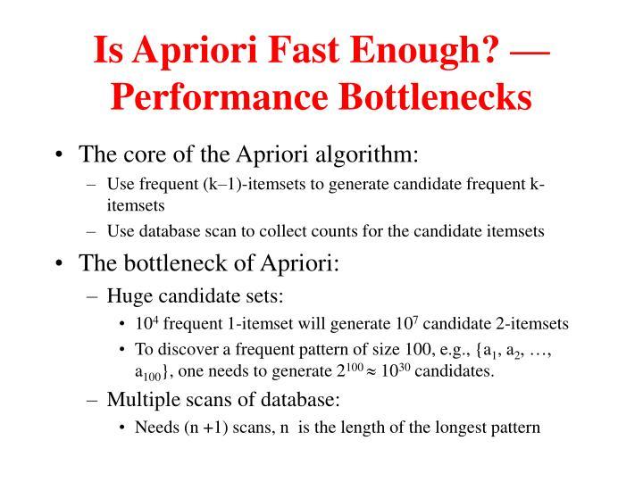 Is Apriori Fast Enough? — Performance Bottlenecks