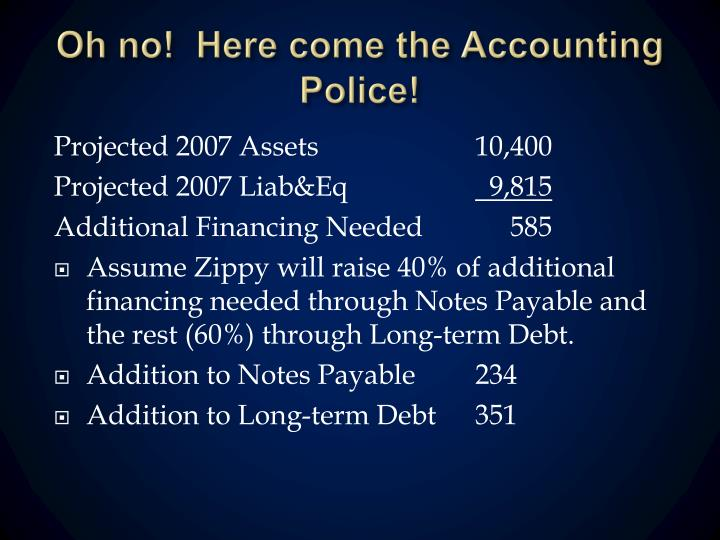 Oh no!  Here come the Accounting Police!