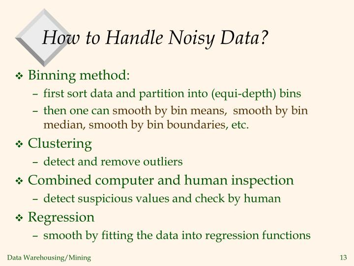 How to Handle Noisy Data?