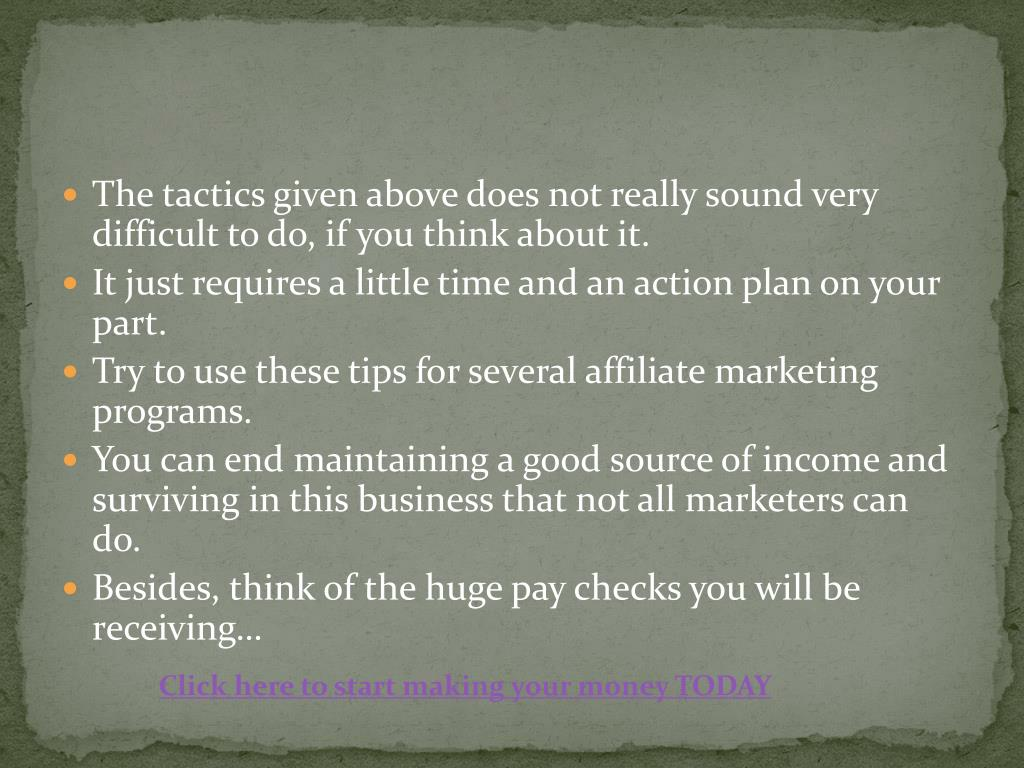 The tactics given above does not really sound very difficult to do, if you think about it.