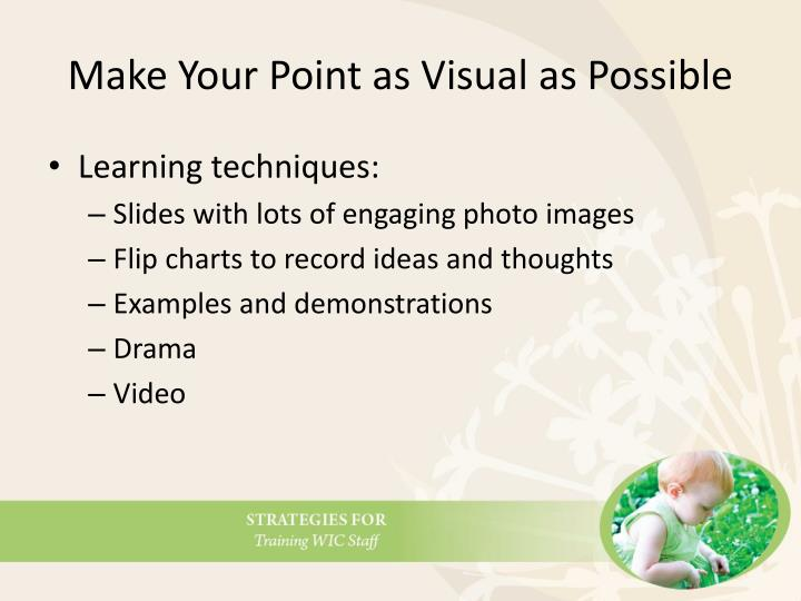 Make Your Point as Visual as Possible