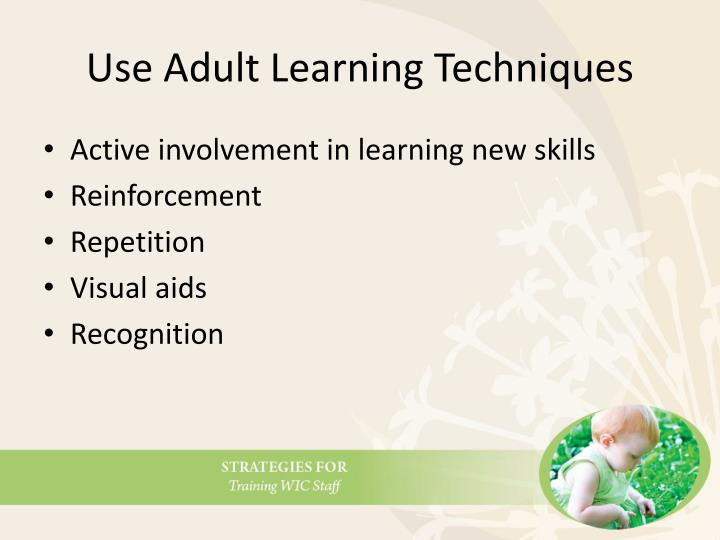 Use Adult Learning Techniques