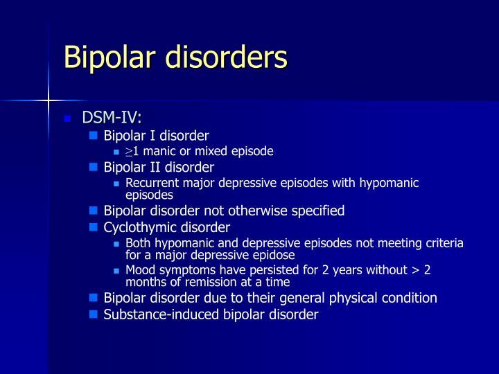 Bipolar disorders