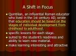 a shift in focus