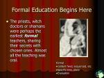 formal education begins here