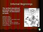 informal beginnings