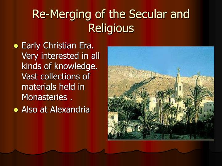 Re-Merging of the Secular and Religious