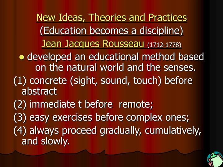 New Ideas, Theories and Practices