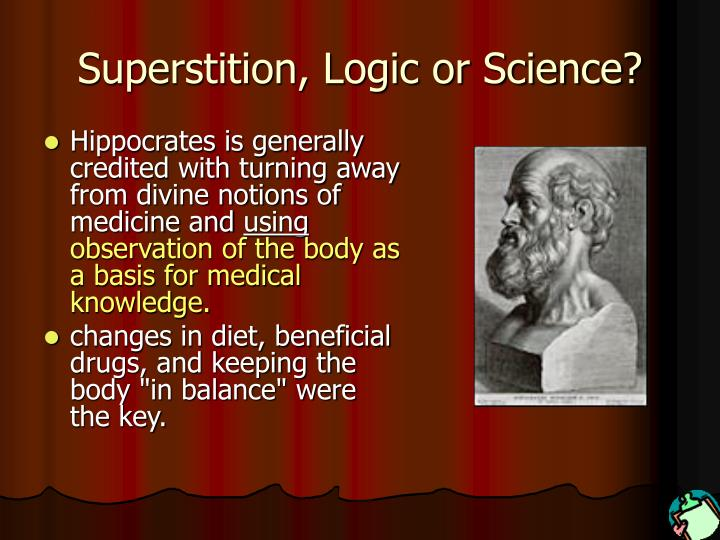 Superstition, Logic or Science?