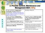 2 process control maintenance and management skill 10