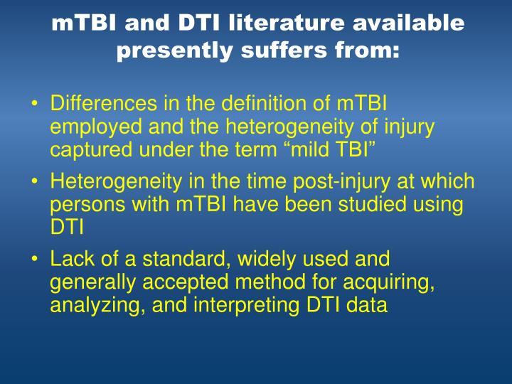 mTBI and DTI literature available presently suffers from: