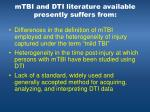 mtbi and dti literature available presently suffers from
