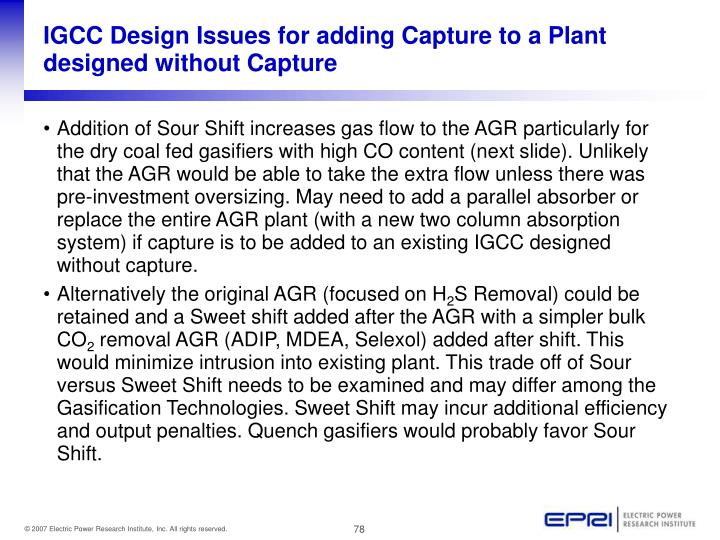 IGCC Design Issues for adding Capture to a Plant designed without Capture