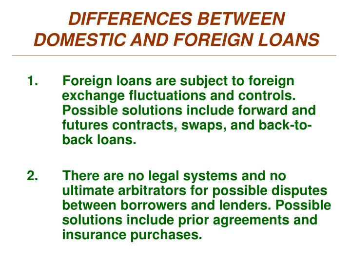 DIFFERENCES BETWEEN DOMESTIC AND FOREIGN LOANS