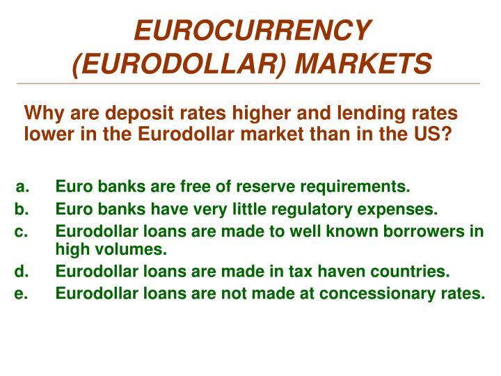 EUROCURRENCY    (EURODOLLAR) MARKETS