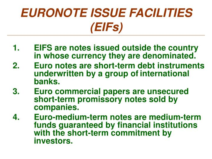 EURONOTE ISSUE FACILITIES (EIFs)