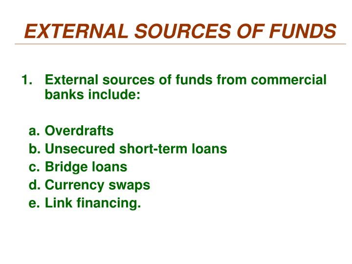 EXTERNAL SOURCES OF FUNDS