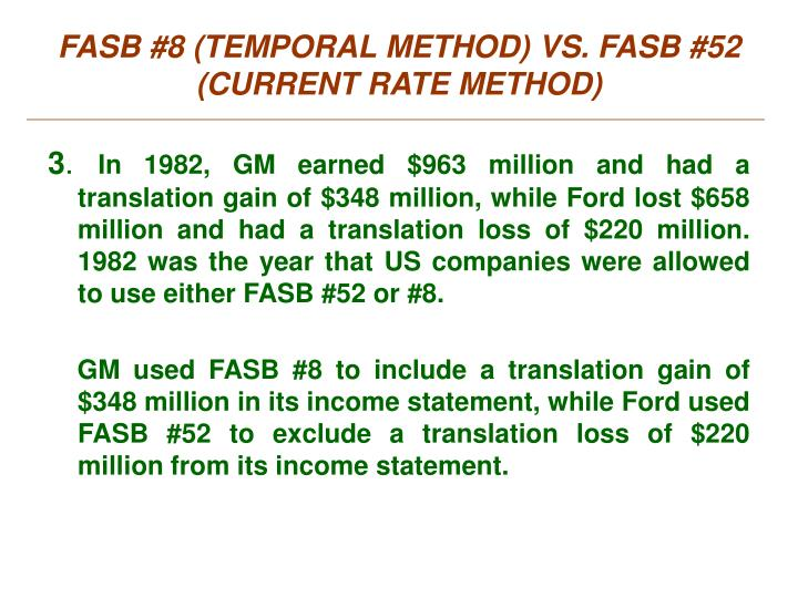 FASB #8 (TEMPORAL METHOD) VS. FASB #52 (CURRENT RATE METHOD)