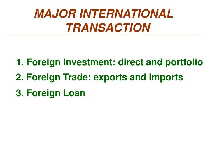 MAJOR INTERNATIONAL TRANSACTION