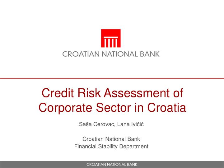 Credit risk assessment of corporate sector in croatia