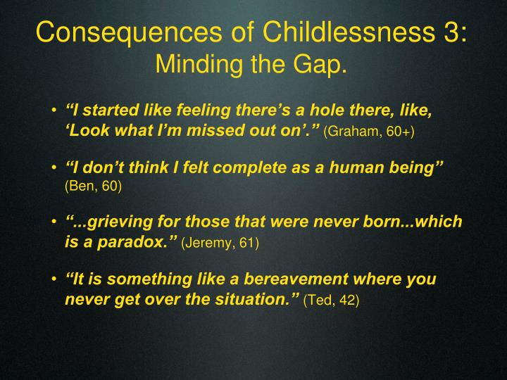 Consequences of Childlessness 3: