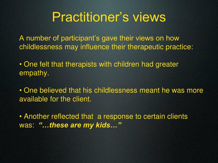 Practitioner's views