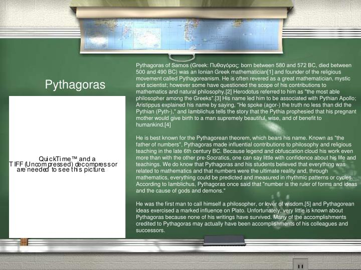 Pythagoras of Samos (Greek: Πυθαγόρας; born between 580 and 572 BC, died between 500 and 49...