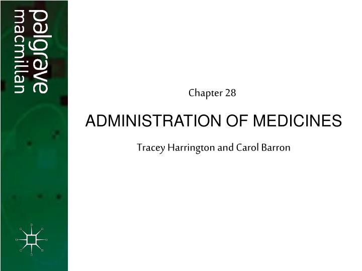 ADMINISTRATION OF MEDICINES