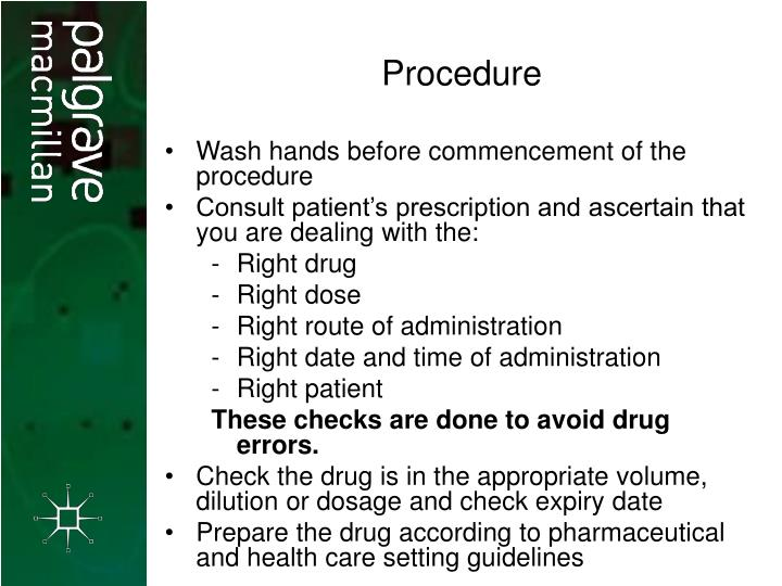Wash hands before commencement of the procedure