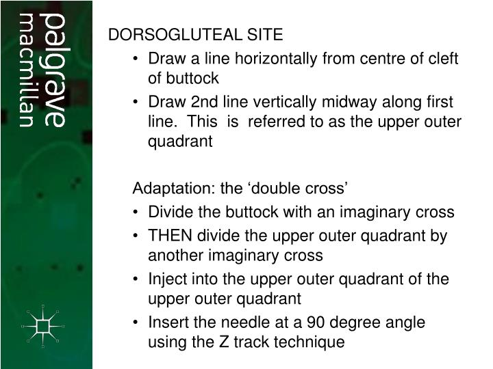 DORSOGLUTEAL SITE