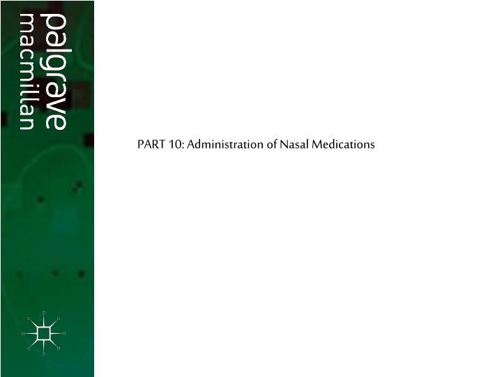PART 10: Administration of Nasal Medications