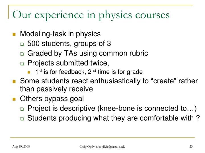 Our experience in physics courses