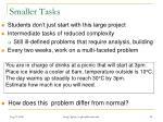 smaller tasks