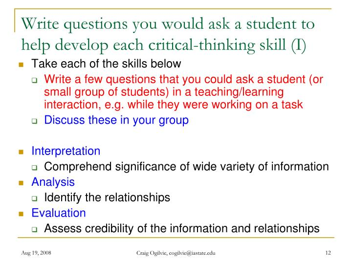 Write questions you would ask a student to help develop each critical-thinking skill (I)