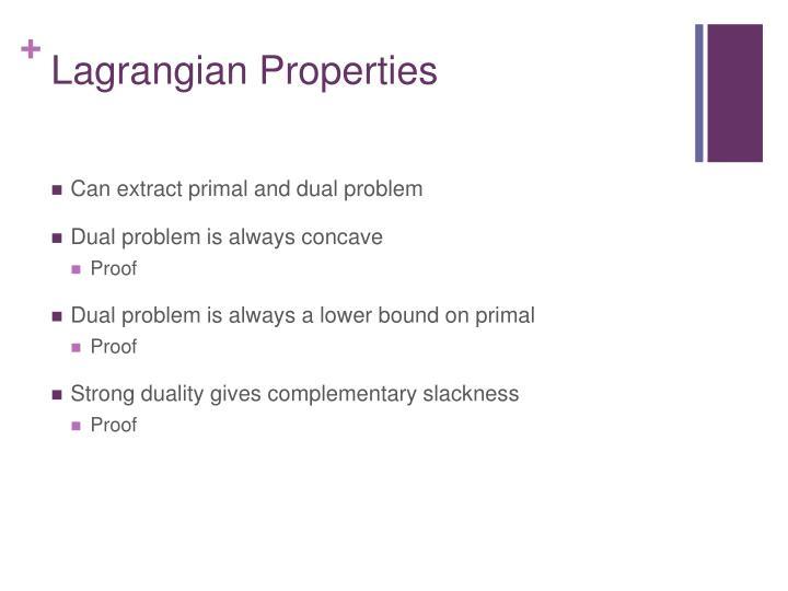 Lagrangian Properties