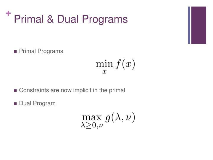 Primal & Dual Programs
