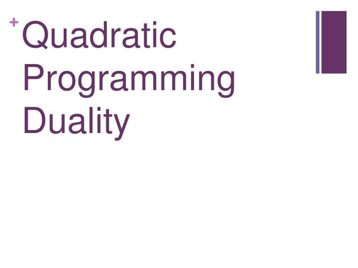 Quadratic Programming Duality