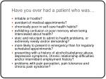 have you ever had a patient who was