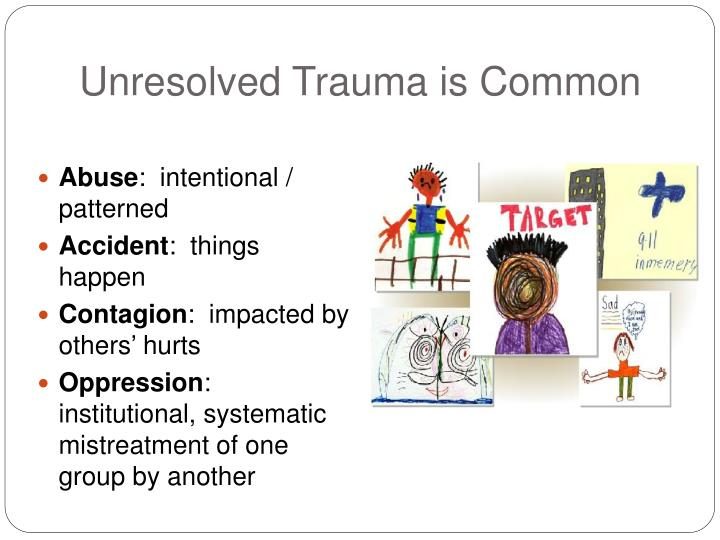 Unresolved Trauma is Common