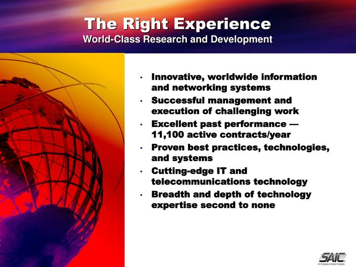 The right experience world class research and development