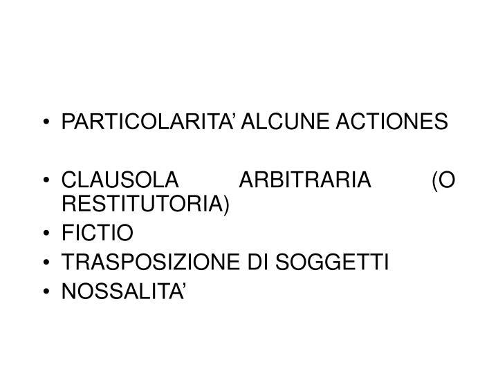 PARTICOLARITA' ALCUNE ACTIONES