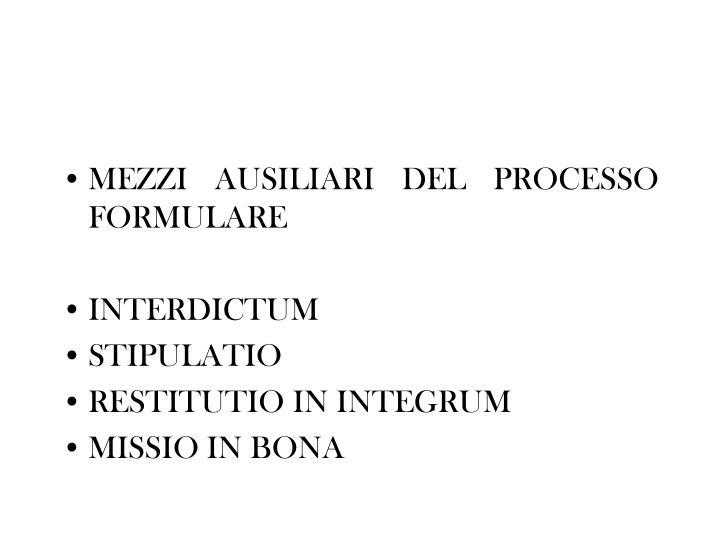 MEZZI AUSILIARI DEL PROCESSO FORMULARE