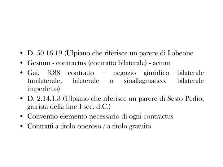 D. 50.16.19 (Ulpiano che riferisce un parere di Labeone