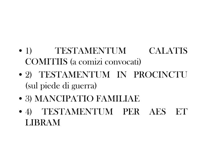 1) TESTAMENTUM CALATIS COMITIIS (a comizi convocati)