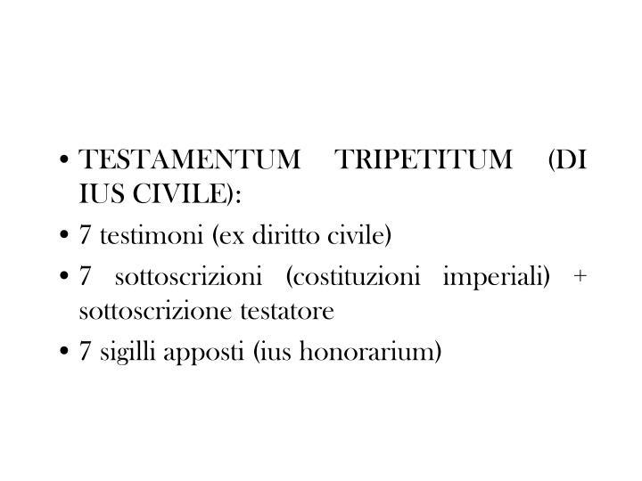 TESTAMENTUM TRIPETITUM (DI IUS CIVILE):