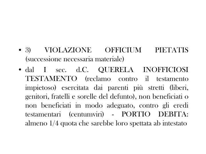 3) VIOLAZIONE OFFICIUM PIETATIS (successione necessaria materiale)